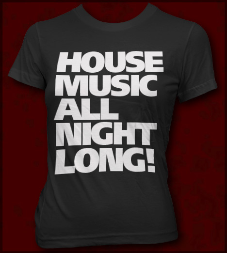 house music all night long t shirt jersey shore t