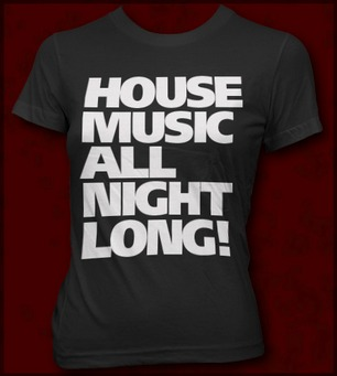 HOUSE MUSIC ALL NIGHT LONG!