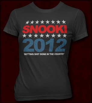 SNOOKI FOR PRESIDENT 2012 GETTING SHIT DONE IN THIS COUNTRY<